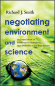 Negotiating Environment and Science - Richard J. Smith
